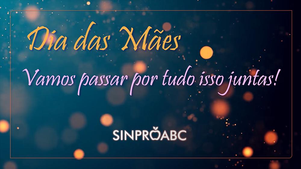 Homenagem do SINPRO ABC às mães e professoras...